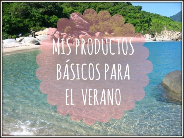 mis productos básicos para el verano
