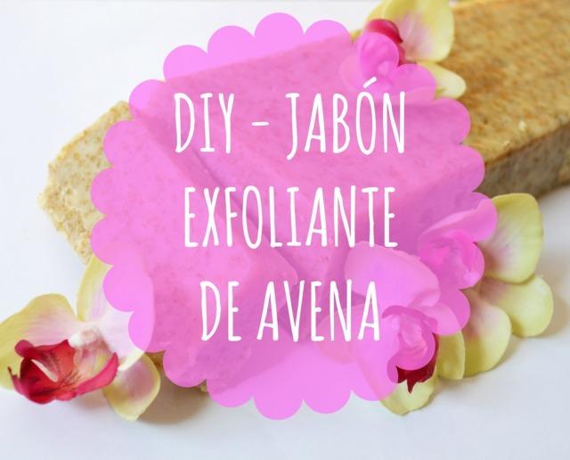 portada-diy-jabon-exfoliante-avena eltocadordevero