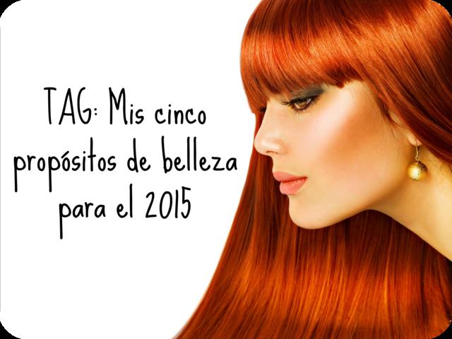 TAG-Mis-cinco-propósitos-belleza-2015 eltocadordevero