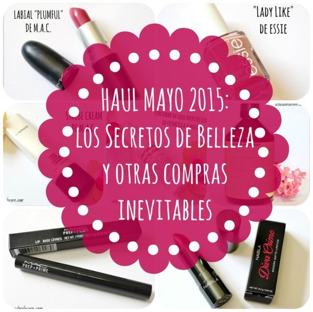 Haul mayo 2015: los Secretos de Belleza y otras compras inevitables
