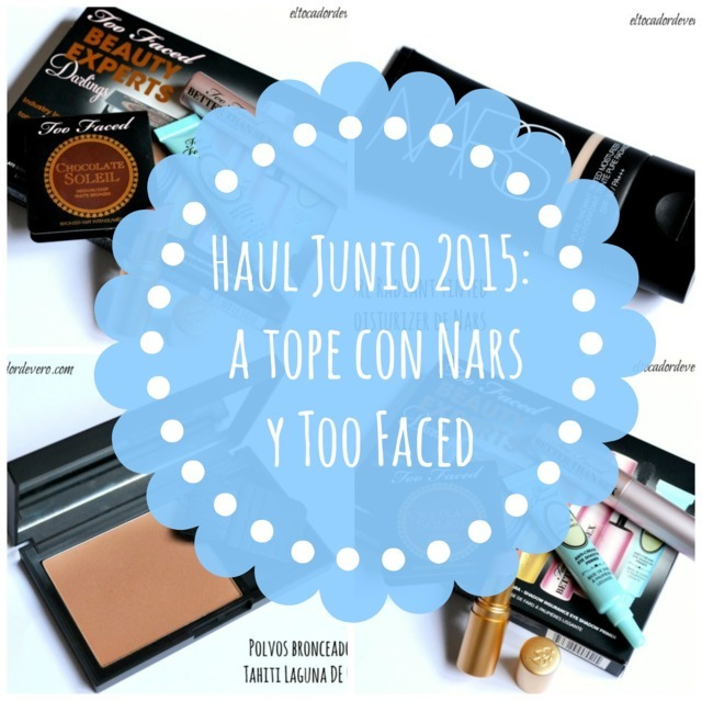 Haul Junio 2015: a tope con Nars y Too Faced