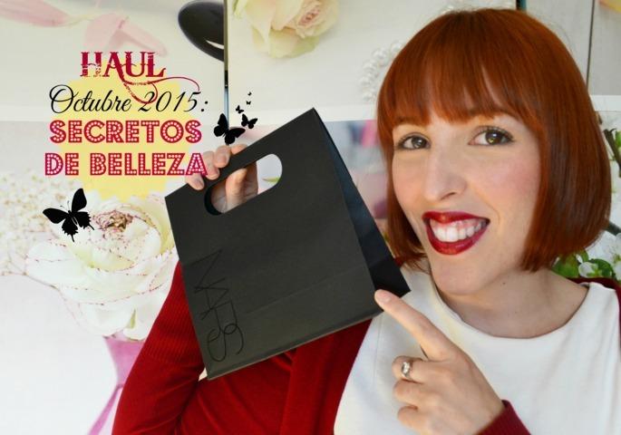 Haul Octubre 2015: Secretos de Belleza o Cómo perder los ahorros en 10 días